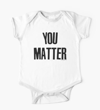 You Matter Taking Back Humanity One Piece - Short Sleeve