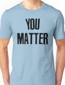 You Matter Taking Back Humanity Unisex T-Shirt