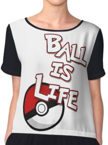 Poke-Ball is Life Chiffon Top