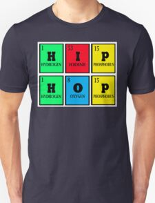 THE 4 PERIODIC ELEMENTS OF HIP-HOP Unisex T-Shirt