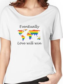Love will win Women's Relaxed Fit T-Shirt