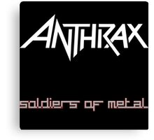 ANTHRAX SOLDIER OF METAL Canvas Print
