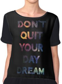 Don't Quit Your Daydream Chiffon Top
