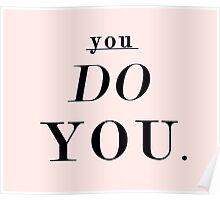 You Do You: Black & Pink Poster