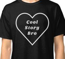 COOL STORY, BRO Classic T-Shirt