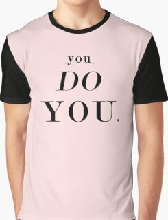 You Do You: Black & Pink Graphic T-Shirt