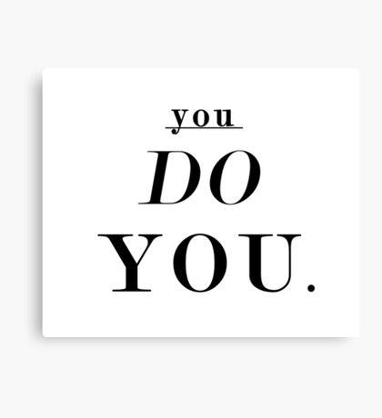 You Do You: Black - SWEATSHIRT  Canvas Print