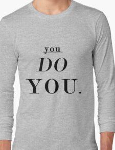 You Do You: Black - SWEATSHIRT  Long Sleeve T-Shirt