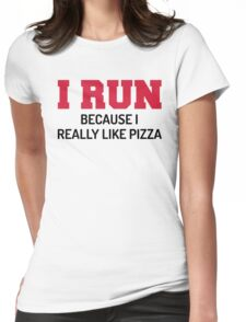 I Run Pizza Funny Quote Womens Fitted T-Shirt