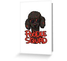BLACK POODLE SQUAD Greeting Card