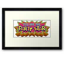 You Are the Party Star! Framed Print