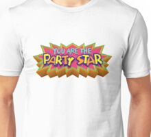You Are the Party Star! Unisex T-Shirt