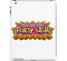 You Are the Party Star! iPad Case/Skin