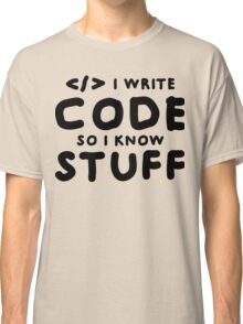 Programmers know stuff Classic T-Shirt