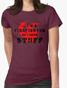 Firefighters know stuff T-Shirt