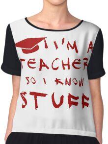 Teachers know stuff Chiffon Top