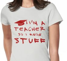 Teachers know stuff Womens Fitted T-Shirt