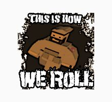 This Is How We Roll Unturned Merchandise Classic T-Shirt