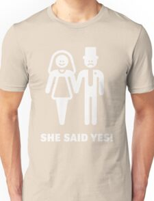 She said yes! (Wedding / Marriage / White) Unisex T-Shirt