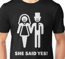 She Said Yes! (Groom / Smile / White) Unisex T-Shirt