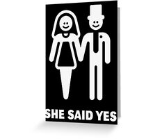 She Said Yes! (Groom / Smile / White) Greeting Card