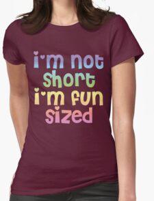 I'm not short I'm fun sized T-Shirt T-Shirt