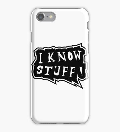 I know stuff iPhone Case/Skin