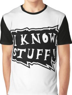 I know stuff Graphic T-Shirt