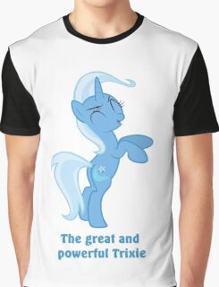 The great and powerful Trixie Graphic T-Shirt