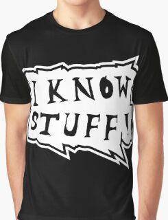I know stuff Graphic T-Shirt