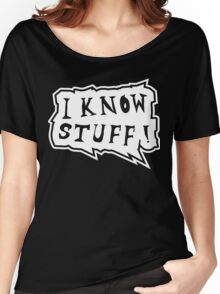 I know stuff Women's Relaxed Fit T-Shirt