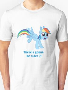 There's gonna be cider ? Unisex T-Shirt