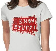 I know stuff Womens Fitted T-Shirt