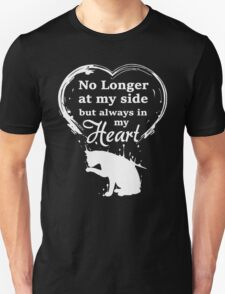 My Cat - No Longer At My Side But Always In My Heart T-Shirt