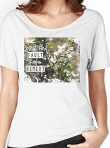 Don't Find Fault - Find a Remedy Quote Women's Relaxed Fit T-Shirt