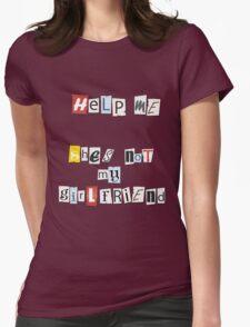 Help Me She Not My Girlfriend T-Shirt