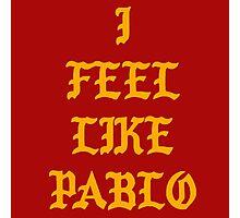 I Feel Like Pablo Photographic Print