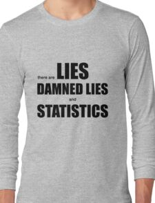 Lies, Damned Lies and Statistics (w) Long Sleeve T-Shirt