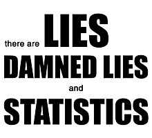 Lies, Damned Lies and Statistics (w) Photographic Print