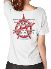 ANARCHY, Anarchist, J. R. R. Tolkien, My political opinions lean more and more to Anarchy Women's Relaxed Fit T-Shirt