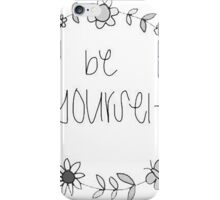 Be Yourself iPhone Case/Skin