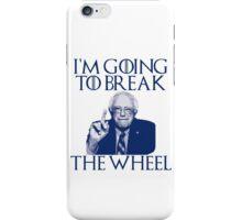 Break the Wheel Bernie iPhone Case/Skin
