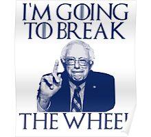 Break the Wheel Bernie Poster