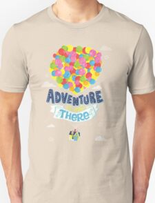 Adventure is out there 3 Unisex T-Shirt