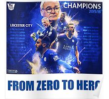 LEICESTER CITY F.C FROM ZERO TO HERO CHAMPIONS 2015-2016 Poster