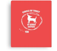 CIRCLE OF TRUST MY GERMAN SHEPHERD Canvas Print