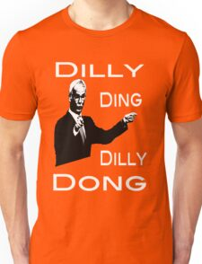 The Tinkerman says Dilly Ding Dilly Dong Unisex T-Shirt