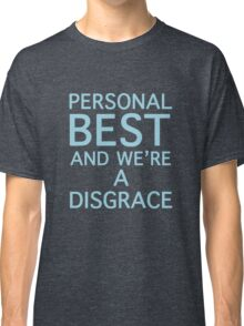 Personal best and we're a disgrace Classic T-Shirt