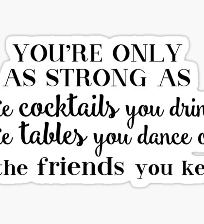 Cocktails and Friends quote Sticker