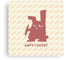 Bunny - Ain't I cute Canvas Print